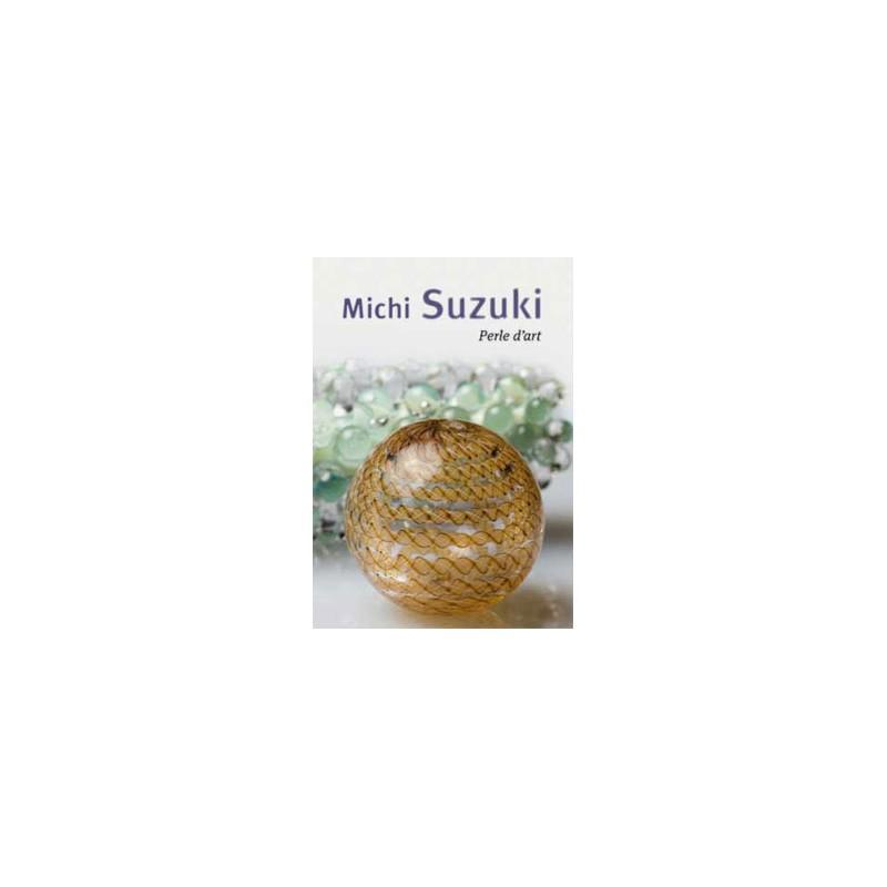 PERLE D'ART DE MICHI SUZUKI