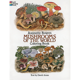 MUSHROOMS OF THE WORLD - COLORING BOOK (J. BOWERS)
