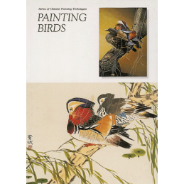 PAINTING BIRDS (SERIES OF CHINESE PAINTING TECHNIQUES)