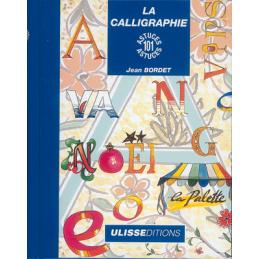 LA CALLIGRAPHIE 101 ASTUCES (J. BORDET)