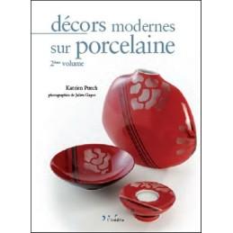 DECORS MODERNES SUR PORCELAINE 2eme VOLUME