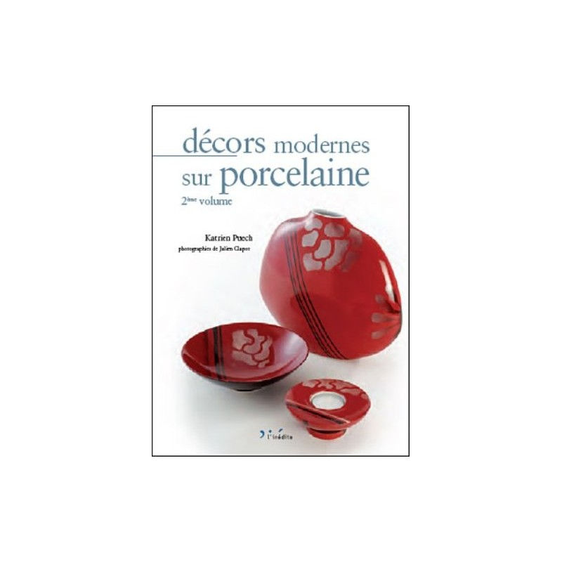 DECORS MODERNES SUR PORCELAINE 2EME VOLUME (K. PUECH)