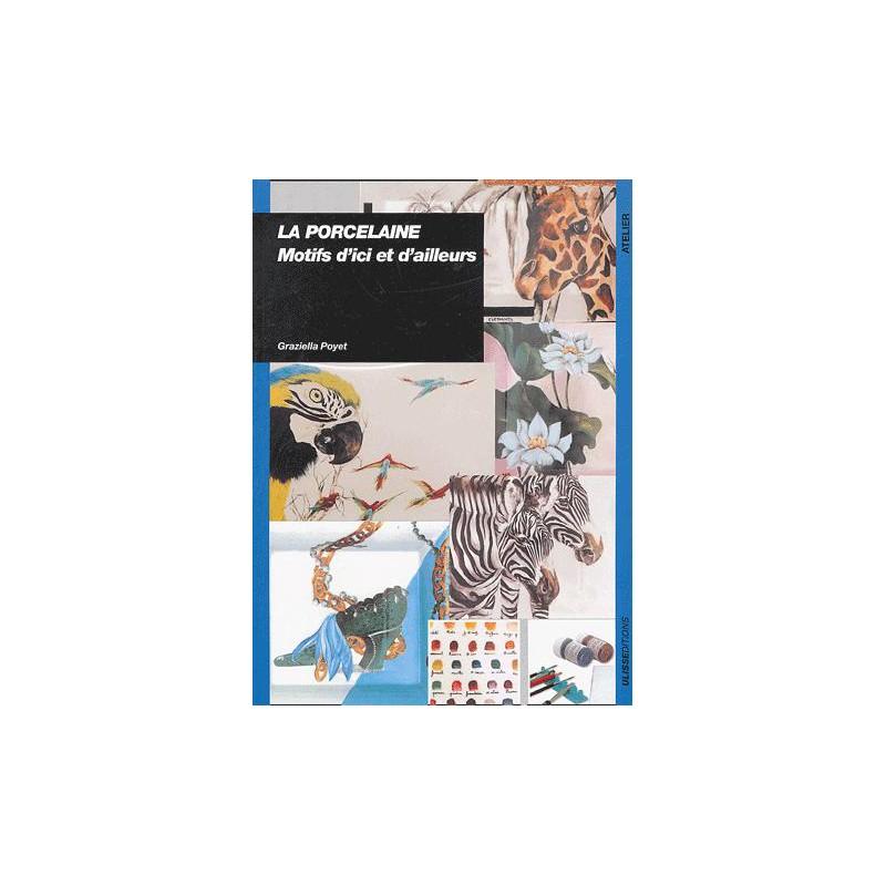 LA PORCELAINE - MOTIFS D'ICI ET D'AILLEURS (G. POYET)