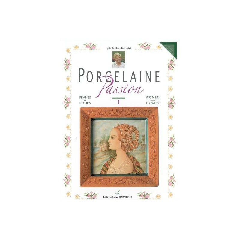 PORCELAINE PASSION (L. GUILLEM-BERNADET)