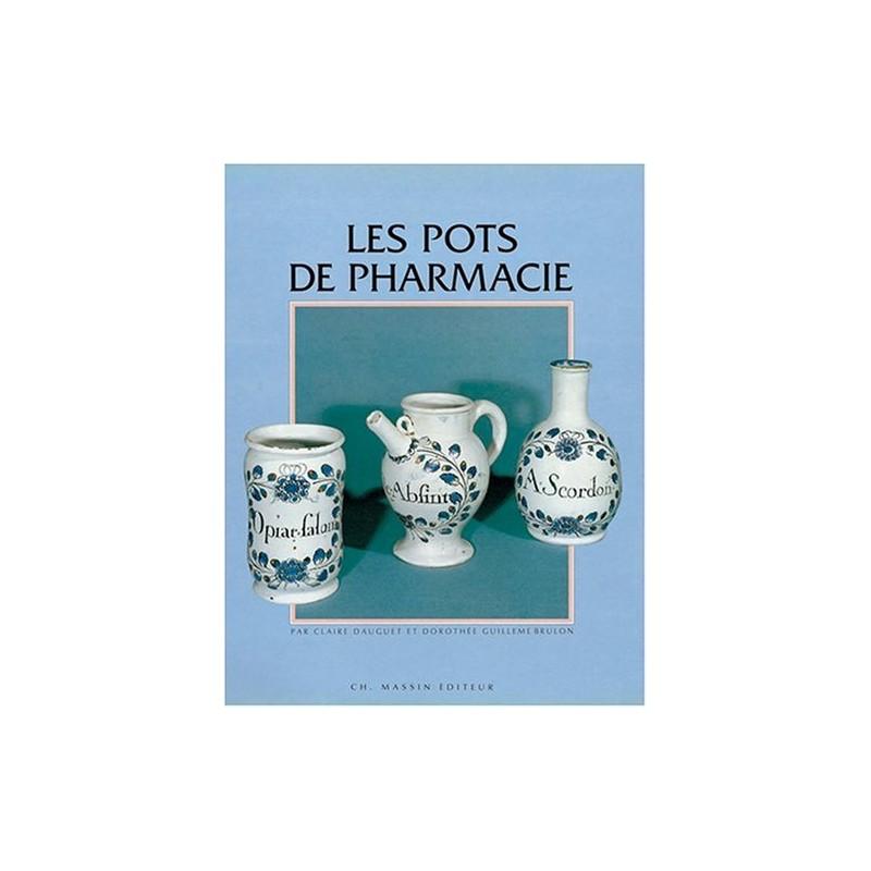 LES POTS DE PHARMACIE (C. DAUGUET & D. GUILLEME BRULON)